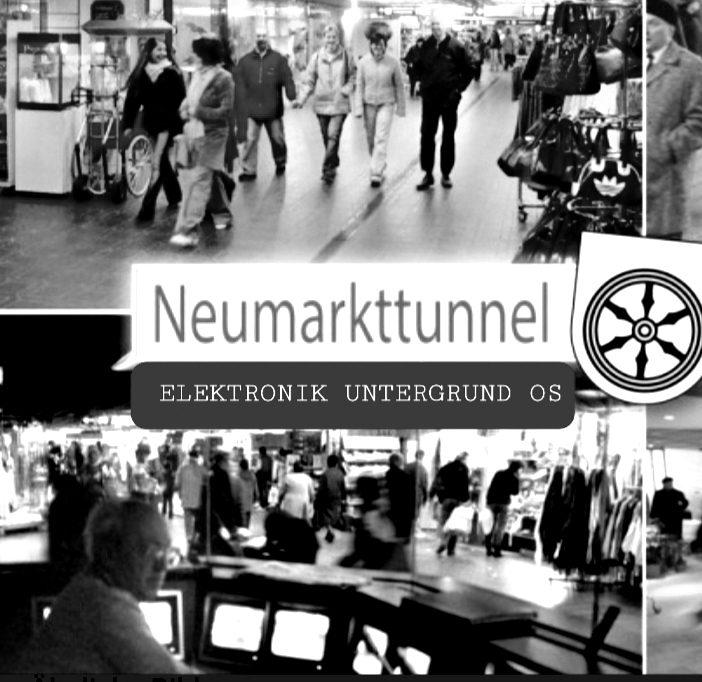 Neumarkttunnel Elektronik Untergrund OS